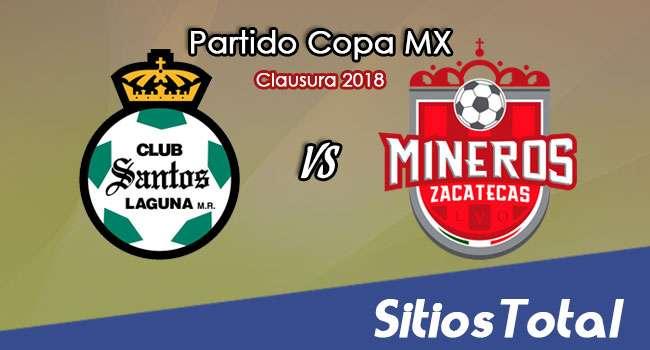 Santos vs Mineros de Zacatecas en Vivo – Copa MX – Martes 27 de Febrero del 2018