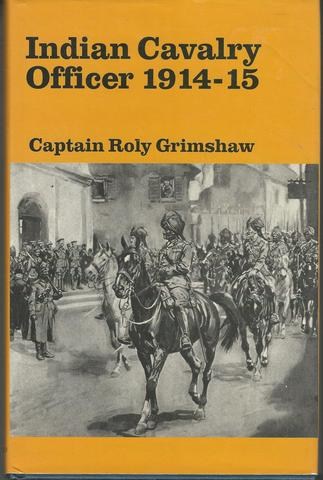 Indian Cavalry Officer 1914-15, Grimshaw, R.W.W.; Wakefield, J.; Weippert, J.M.