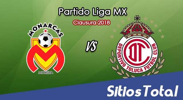 Monarcas Morelia vs Toluca en Vivo – Cuartos de Final Ida – Liga MX – Jueves 3 de Mayo del 2018