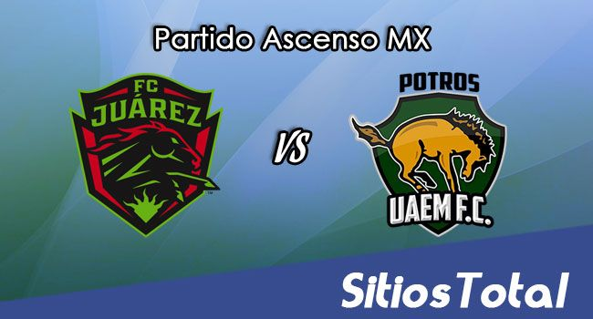 FC Juarez vs Potros UAEM en Vivo – Ascenso MX – Domingo 23 de Abril del 2017