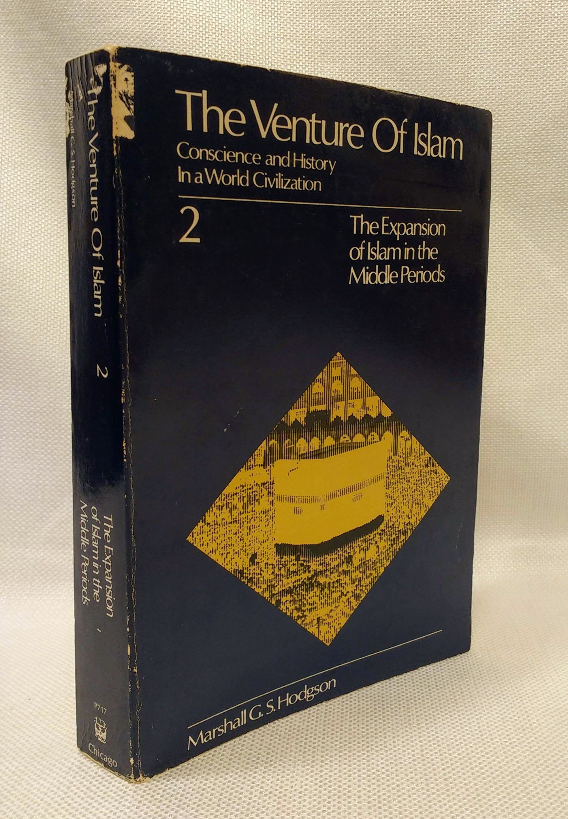The Venture of Islam, Volume 2: The Expansion of Islam in the Middle Periods, Hodgson, Marshall G. S.