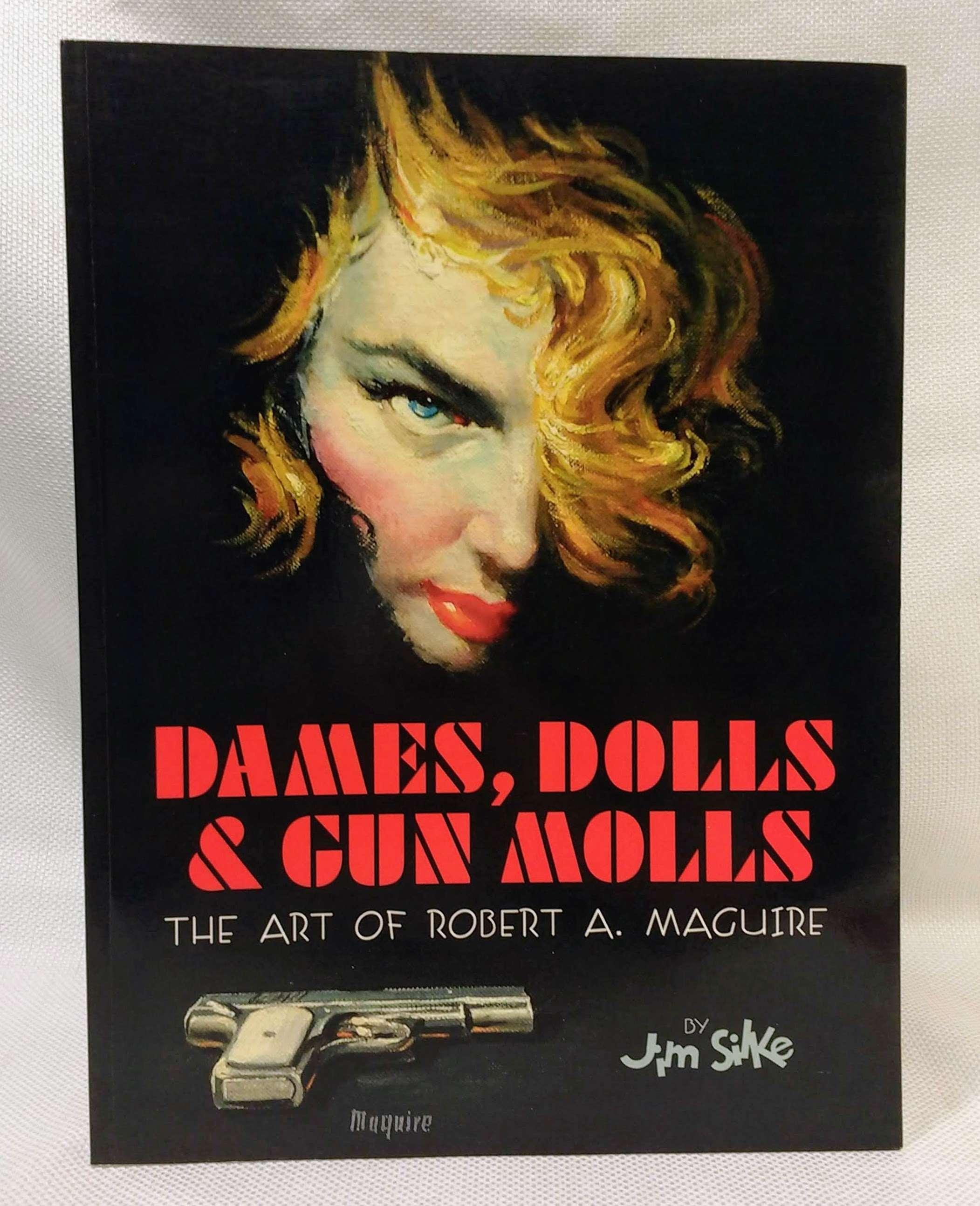 Dames, Dolls, And Gun Molls, Silke, Jim; Maguire, R. A.