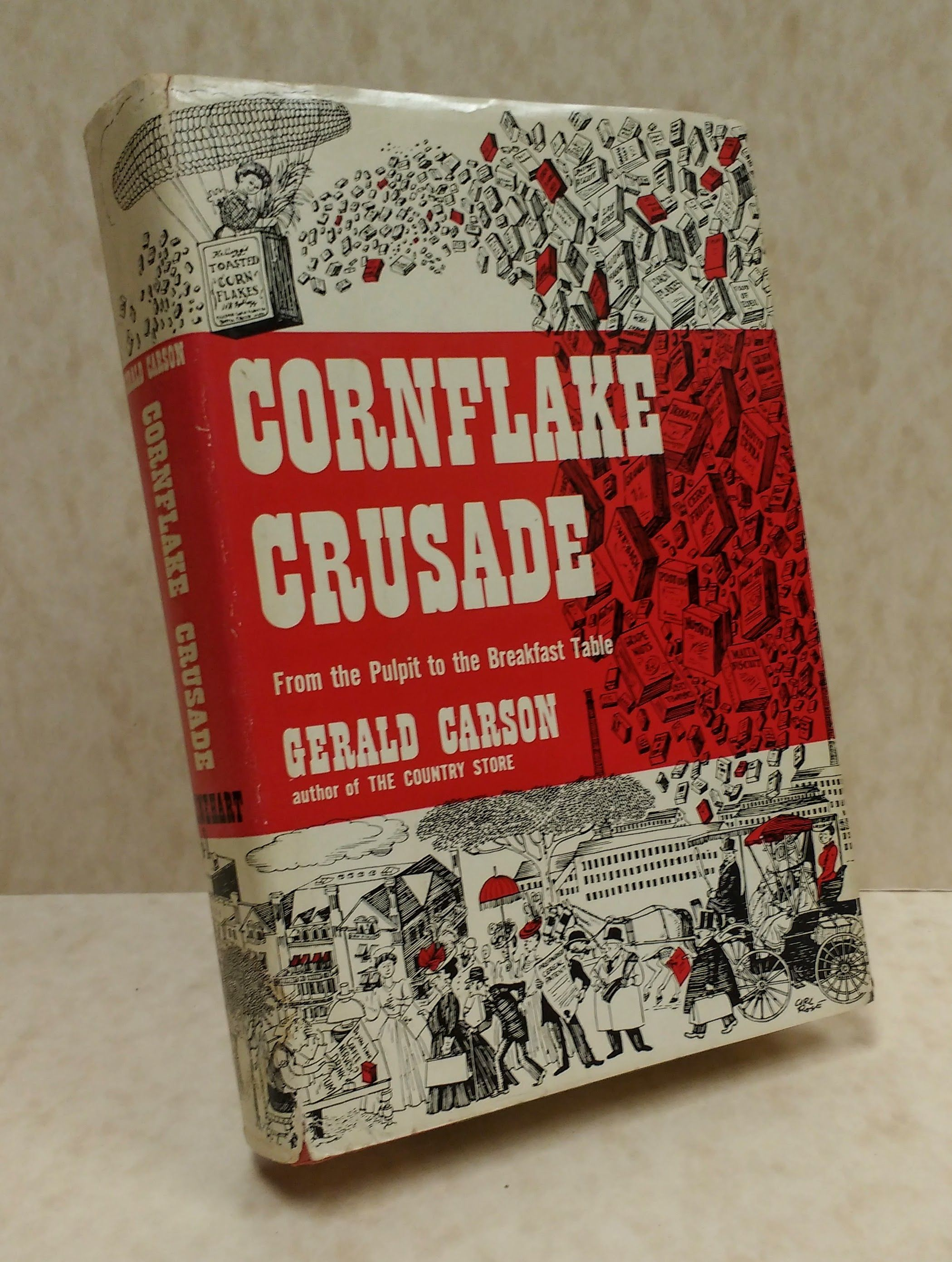 Cornflake Crusade: From the Pulpit to the Breakfast Table, Carson, Gerald