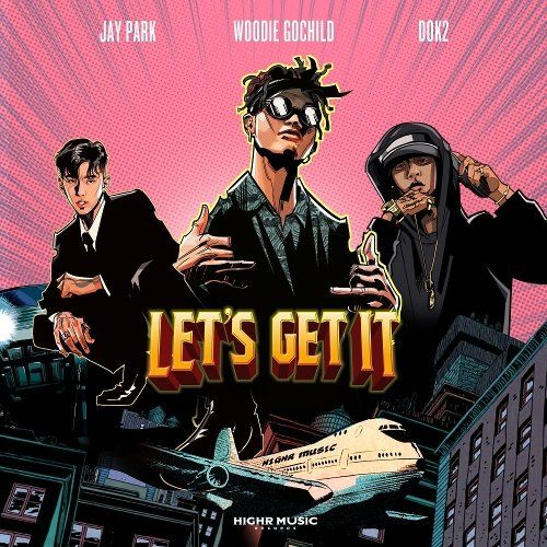 Download Woodie Gochild - 레츠기릿 (Let`s Get It) (Feat. Jay Park, Dok2) Mp3