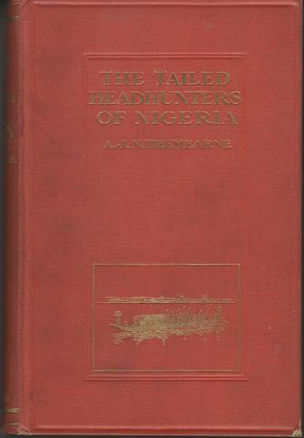 The Tailed Head-Hunters of Nigeria: an Account of an Official's Seven Years' Experiences in Northern Nigerian Pagan Belt., Tremearne, Major A. J. N.