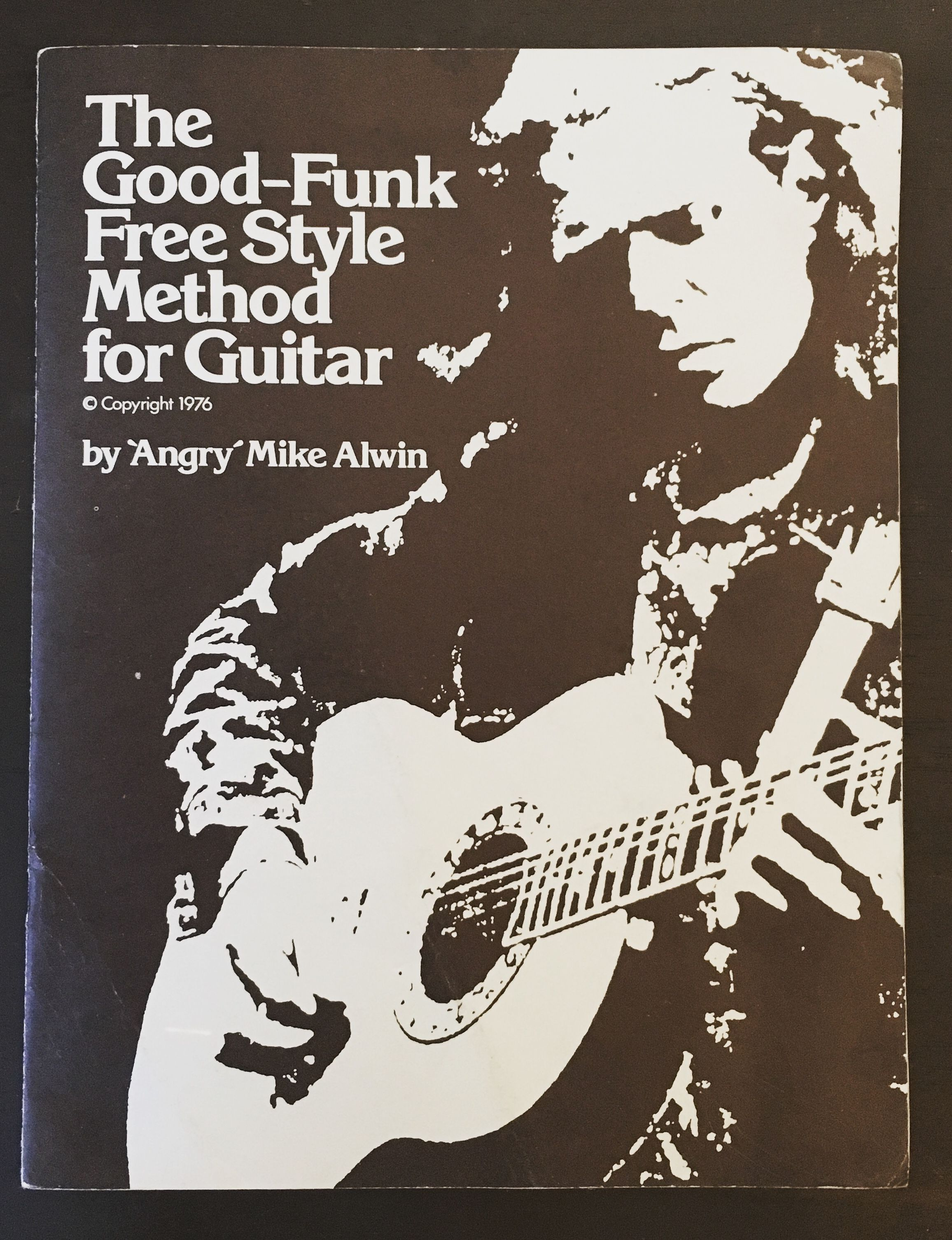The Good-Funk Free Style Method for Guitar, 'Angry' Mike Alwin