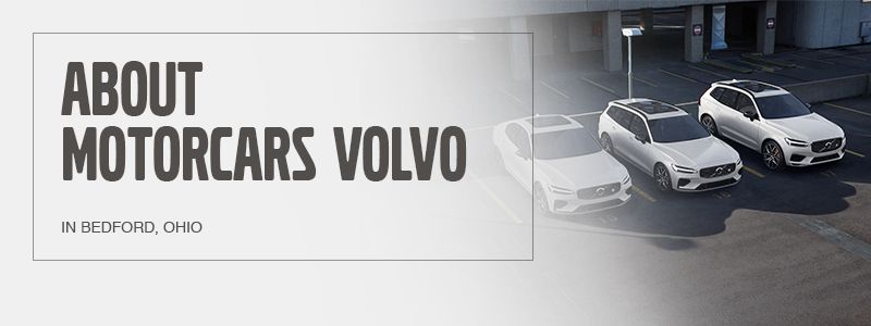 About Motorcars Volvo in Bedford, Ohio