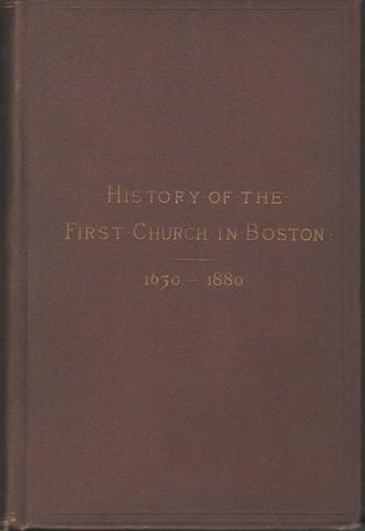 History Of The First Church in Boston Massachusetts 1630-1880, Arthur B. Ellis