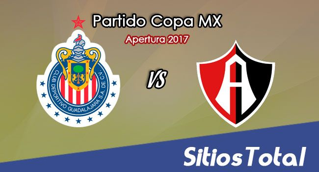 Chivas vs Atlas en Vivo – Octavos de Final Apertura 2017 Copa MX – Martes 19 de Septiembre del 2017