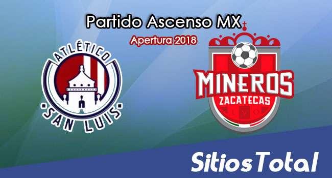 Ver Atlético San Luis vs Mineros de Zacatecas en Vivo – Ascenso MX en su Torneo de Apertura 2018