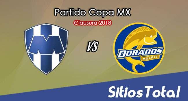 Monterrey vs Dorados de Sinaloa en Vivo – Copa MX – Martes 20 de Febrero del 2018