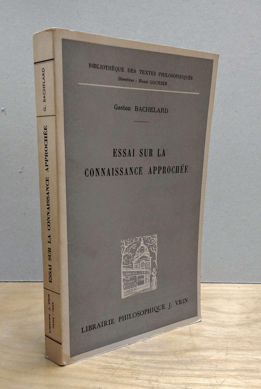 Essai Sur La Connaissance Approchee (Bibliotheque Des Textes Philosophiques) (French Edition), Bachelard, Gaston; J. Vrin
