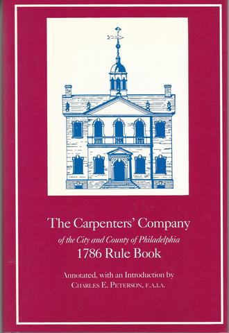 The Carpenters' Company of the City and County of Philadelphia - 1786 Rule Book
