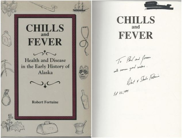 Chills and Fever: Health and Disease in the Early History of Alaska, Fortuine, Robert