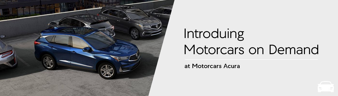 Motorcars on Demand at Motorcars Acura in Bedford, OH