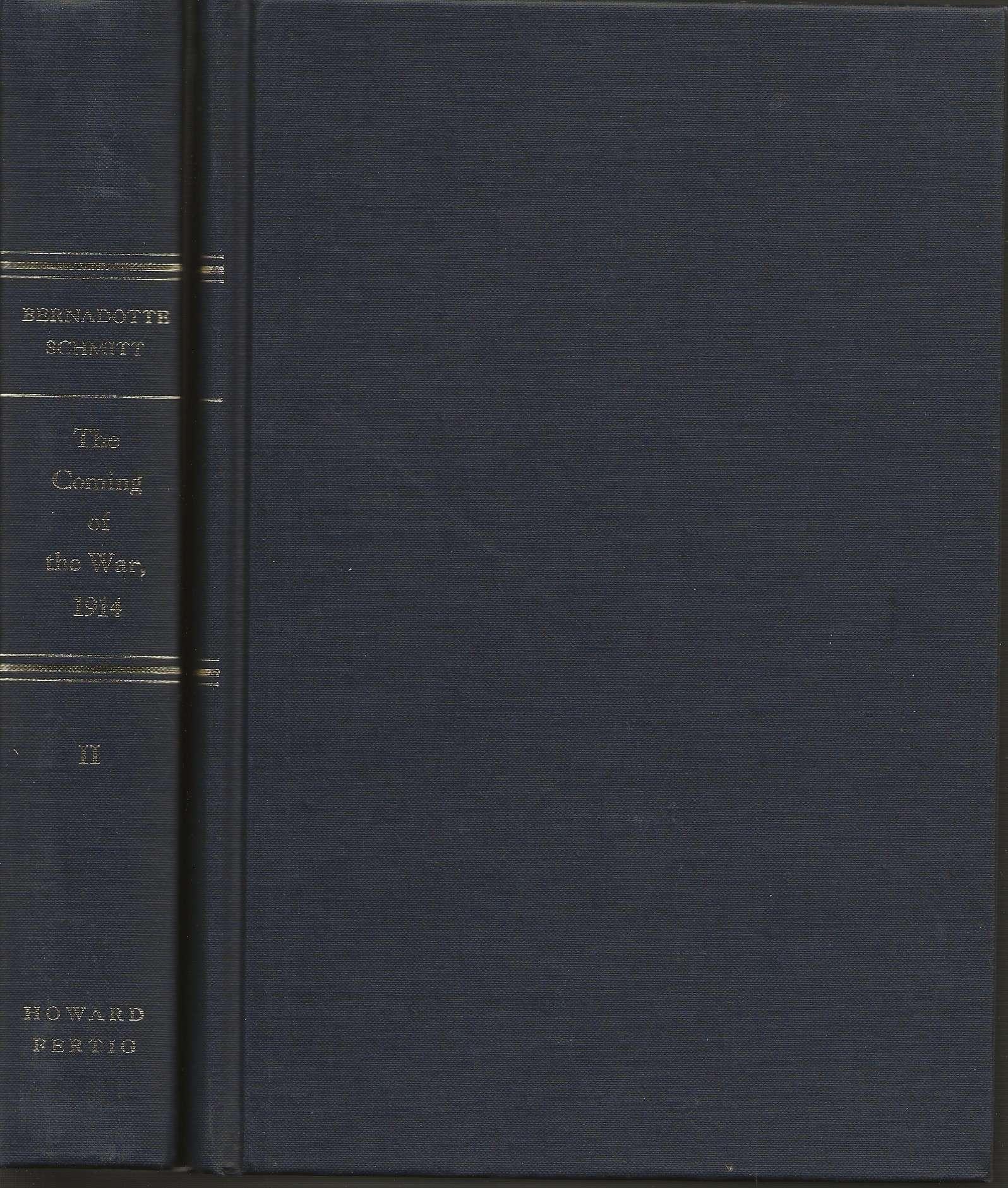 The Coming of the War 1914 Volumes I & II, Bernadotte E. Schmitt