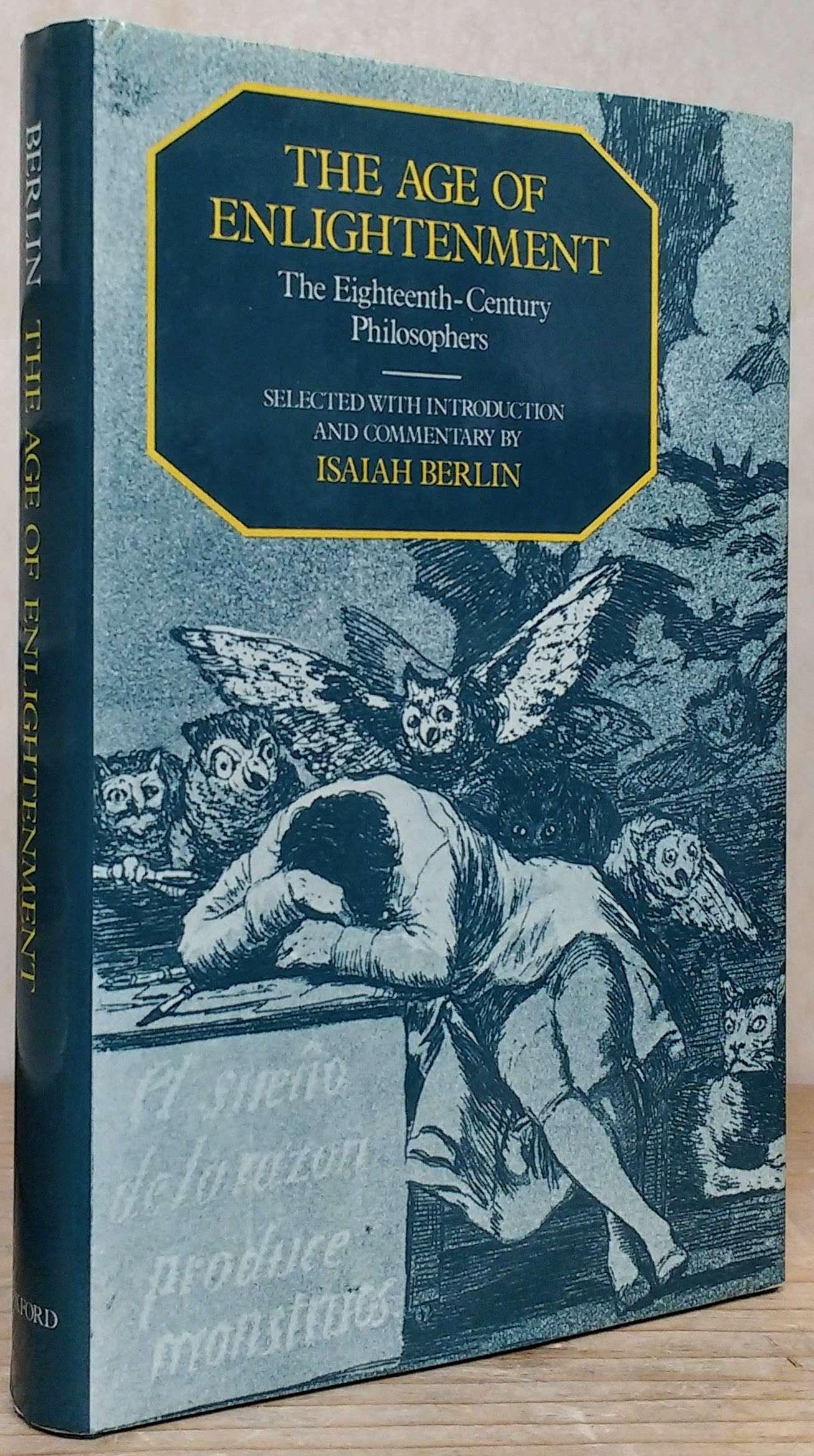 The Age of Enlightenment: The Eighteenth Century Philosophers, Berlin, Isaiah [Editor]