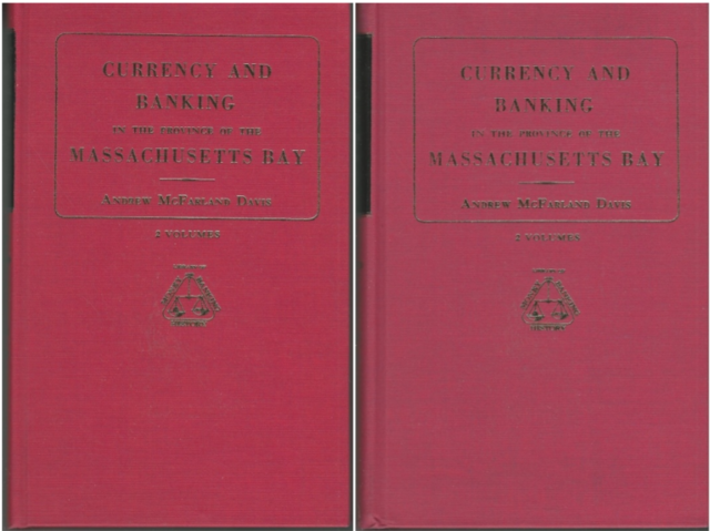 Currency and Banking in the Province of the Massachusetts-Bay (Library of money and banking history), Davis, Andrew M.