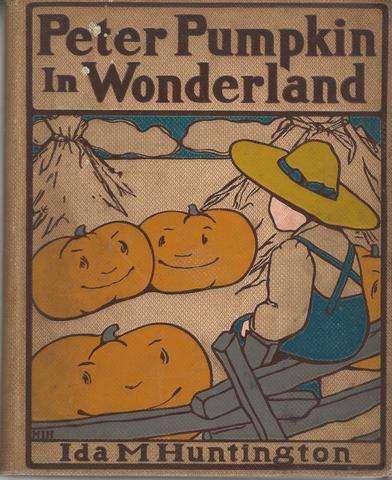 Peter Pumpkin in Wonderland, Huntingon, Ida M.