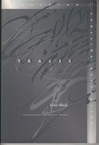 Traces (Meridian: Crossing Aesthetics), Ernst Bloch