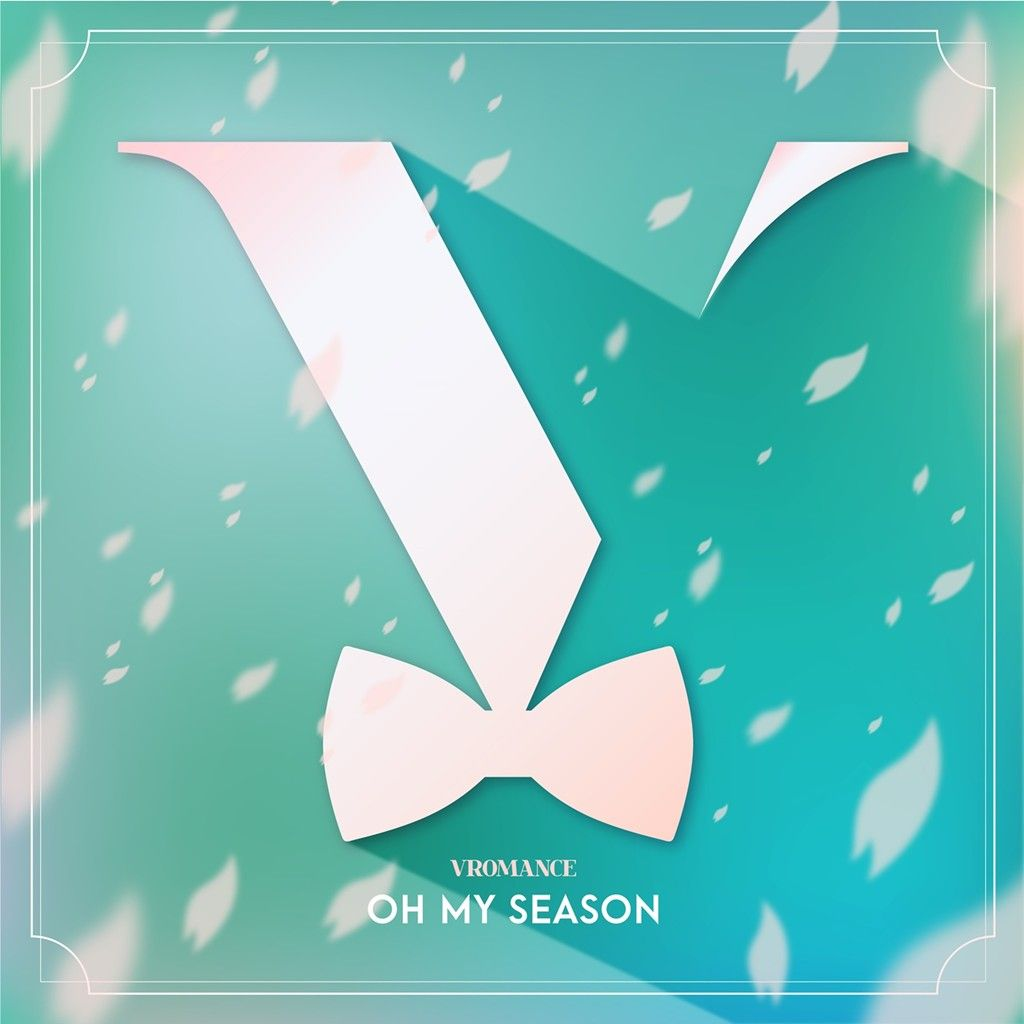 Download VROMANCE - 오 나의 계절 (Oh My Season) Mp3