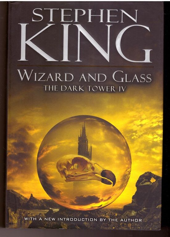 Wizard and Glass (The Dark Tower, Book 4), King, Stephen