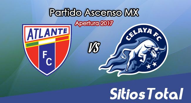 Atlante vs Celaya en Vivo – Online, Por TV, Radio en Linea, MxM – Apertura 2017 – Ascenso MX