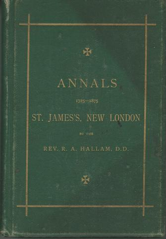 Annals of St. James's Church, New London: For one hundred and fifty years, Hallam, Robert A