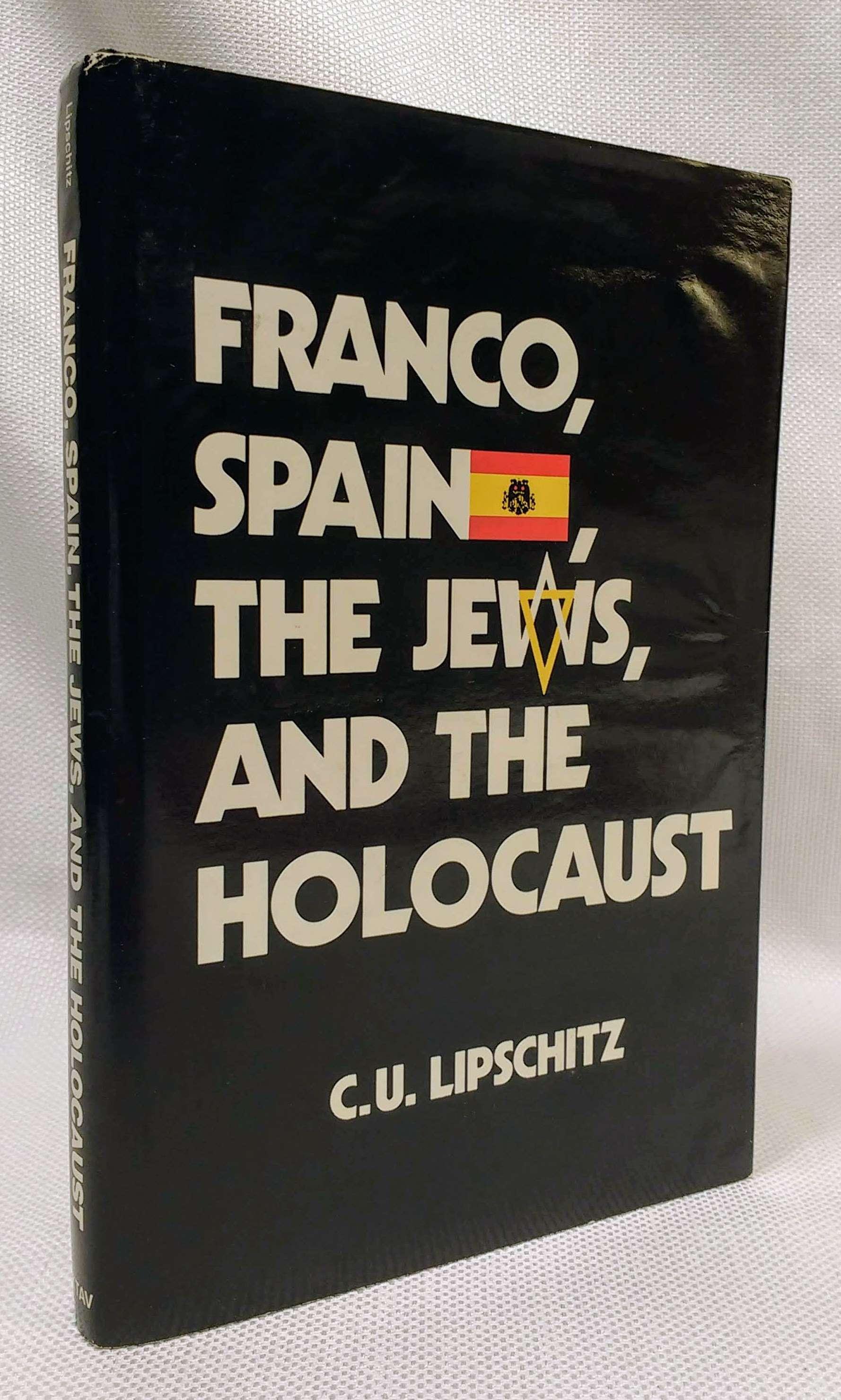 Franco, Spain, the Jews, and the Holocaust, Lipschitz, Chaim U.
