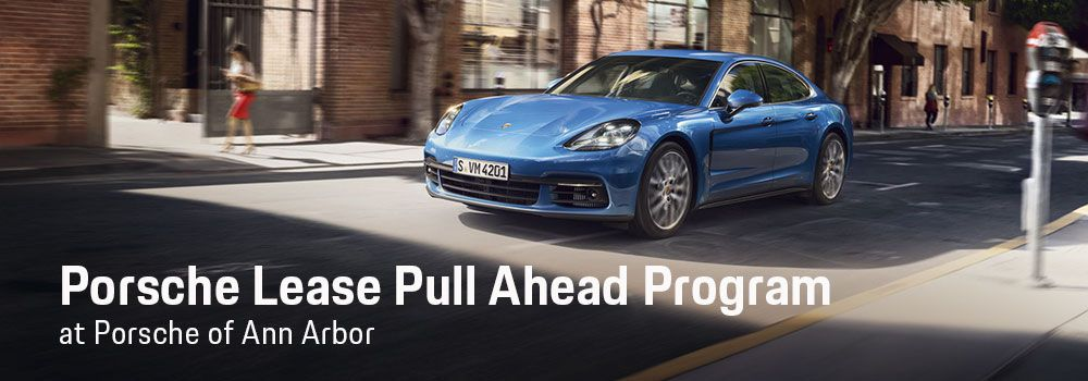 Porsche Lease Pull Ahead Program in Ann Arbor, MI