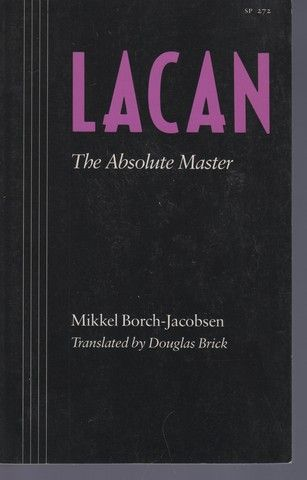Lacan: The Absolute Master, Borch-Jacobsen, Mikkel
