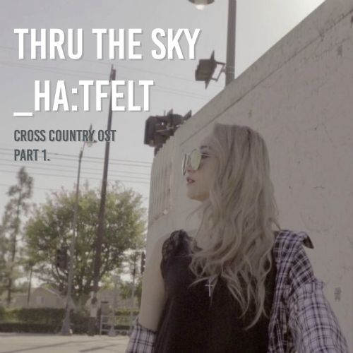 Ye Eun (HA:TFELT) - Cross Country OST Part.1 - Thru the Sky K2Ost free mp3 download korean song kpop kdrama ost lyric 320 kbps