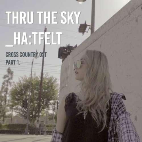 Ye Eun (HA:TFELT) - Cross Country OST Part.1 - Thru the Sky K2Ost free mp3 download korean song kpop kdrama ost lyric 320 kbps