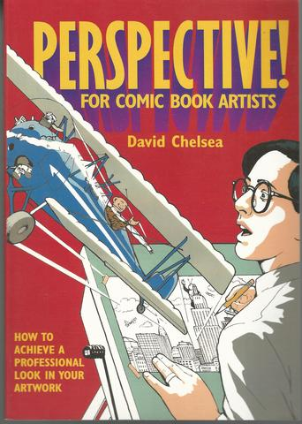 Perspective! for Comic Book Artists: How to Achieve a Professional Look in your Artwork, Chelsea, David