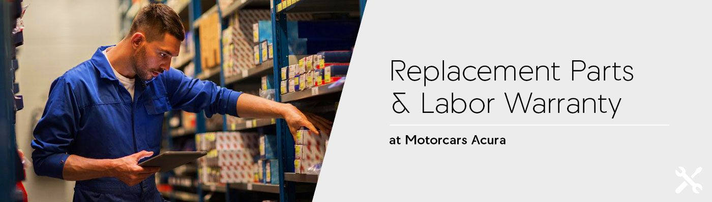 Replacement Parts & Labor Warranty at Motorcars Acura