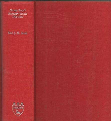 George Rapps Harmony Society 1785-1847, Arndt, Karl J. R.