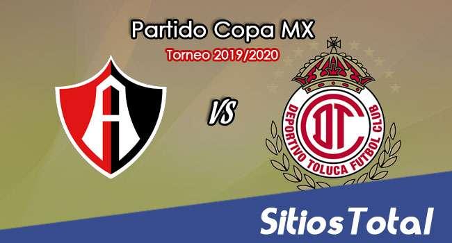 Atlas vs Toluca en Vivo – Octavos de Final – Copa MX – Miércoles 22 de Enero del 2020