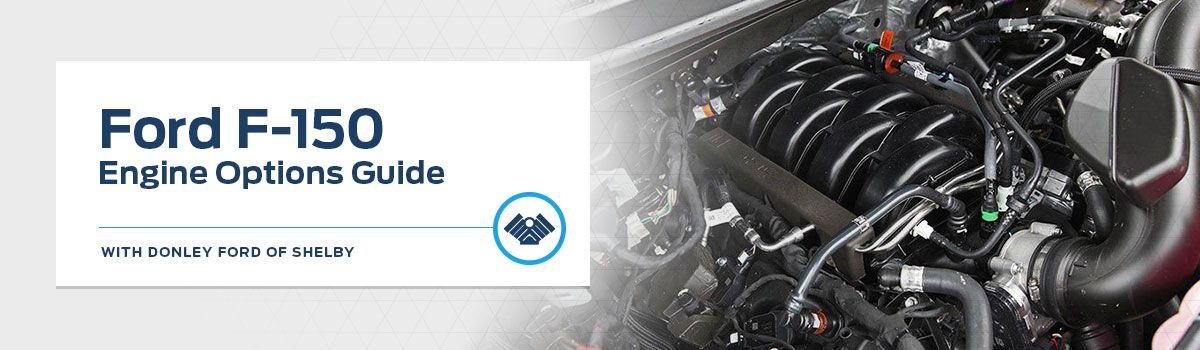 Ford F-150 Engine Guide at Donley Ford Lincoln of Shelby