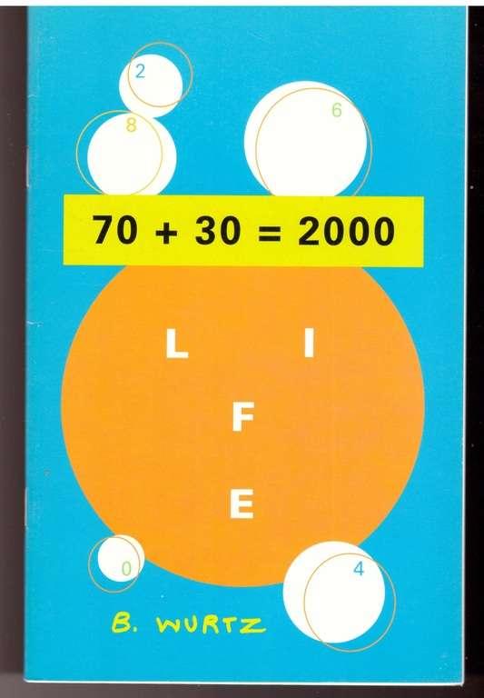 70 + 30 = 2000, B. WURTZ