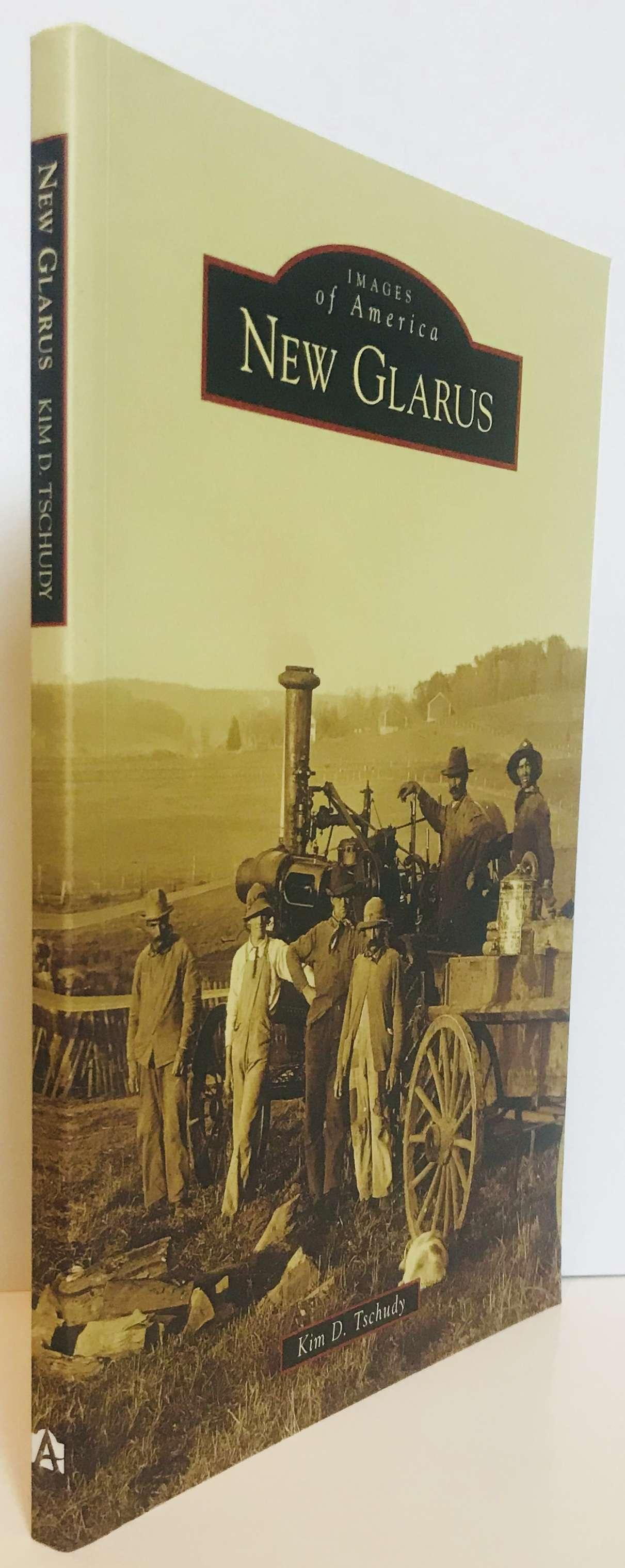 New Glarus (Images of America), Tschudy, Kim D.