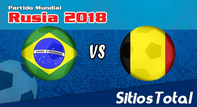 Ver Brasil vs Bélgica en Vivo – Mundial Rusia 2018