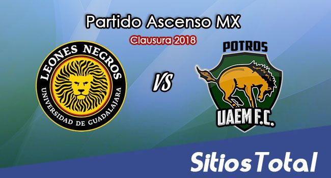 Leones Negros vs Potros UAEM en Vivo – Ascenso MX – Domingo 14 de Enero del 2018
