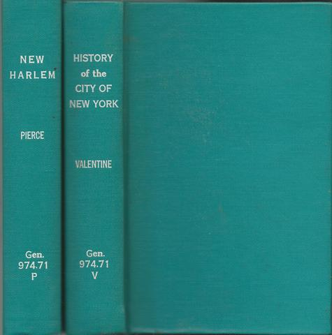 New Harlem Past and Present The Story of an Amazing Civic Wrong, Now at Last to be Righted with a review of the principles of law involved in the recovery of the Harlem Lands by William Pennington Toler and Harmon De Pau Nutting, members of the New Y