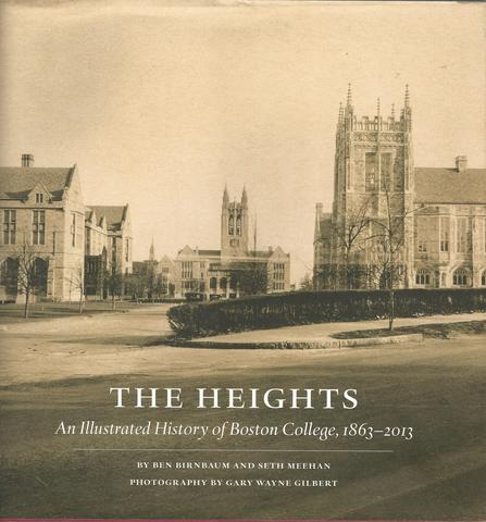 The Heights History of Boston College 1863-2013 Massachusetts HC, Ben Birnbaum and Seth Meehan