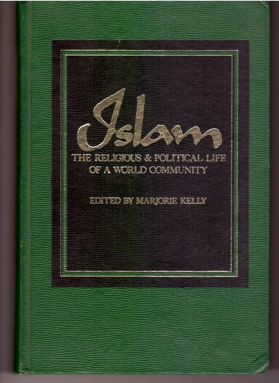 Islam: The Religious and Political Life of a World Community, Kelly, Marjorie