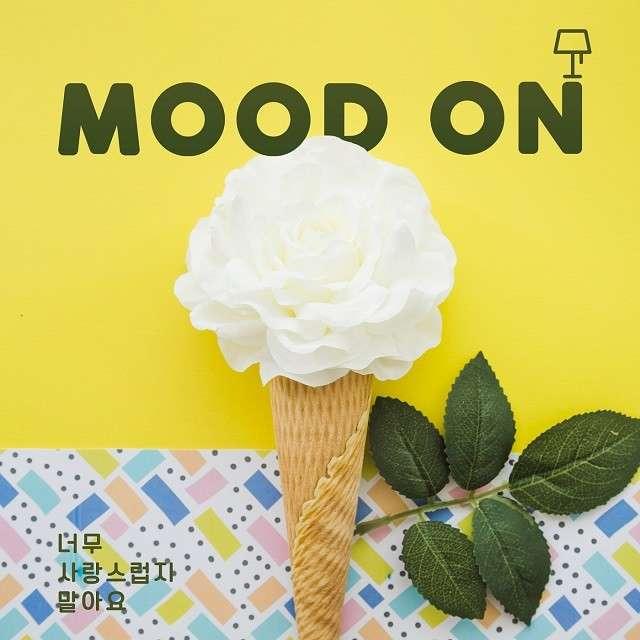 Download Mood On - 너무 사랑스럽지 말아요 Mp3