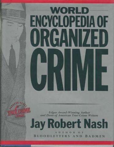 World Encyclopedia of Organized Crime (Paragon True Crime Library)