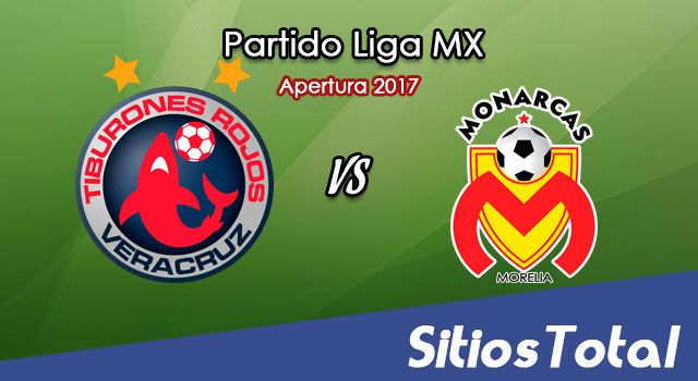 Veracruz vs Monarcas Morelia en Vivo – Jornada 11 Apertura 2017 Liga MX – Martes 26 de Septiembre del 2017