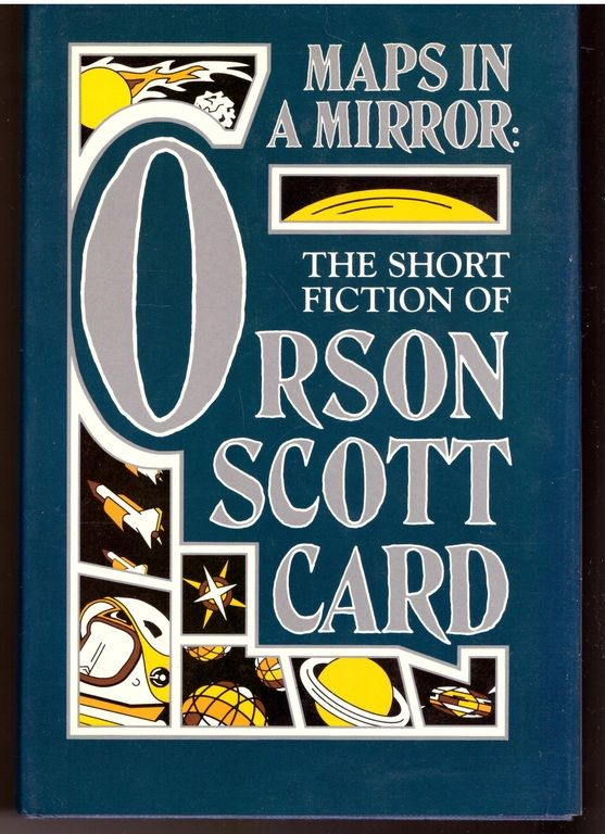 Maps in a Mirror: The Short Fiction of Orson Scott Card, Card, Orson Scott