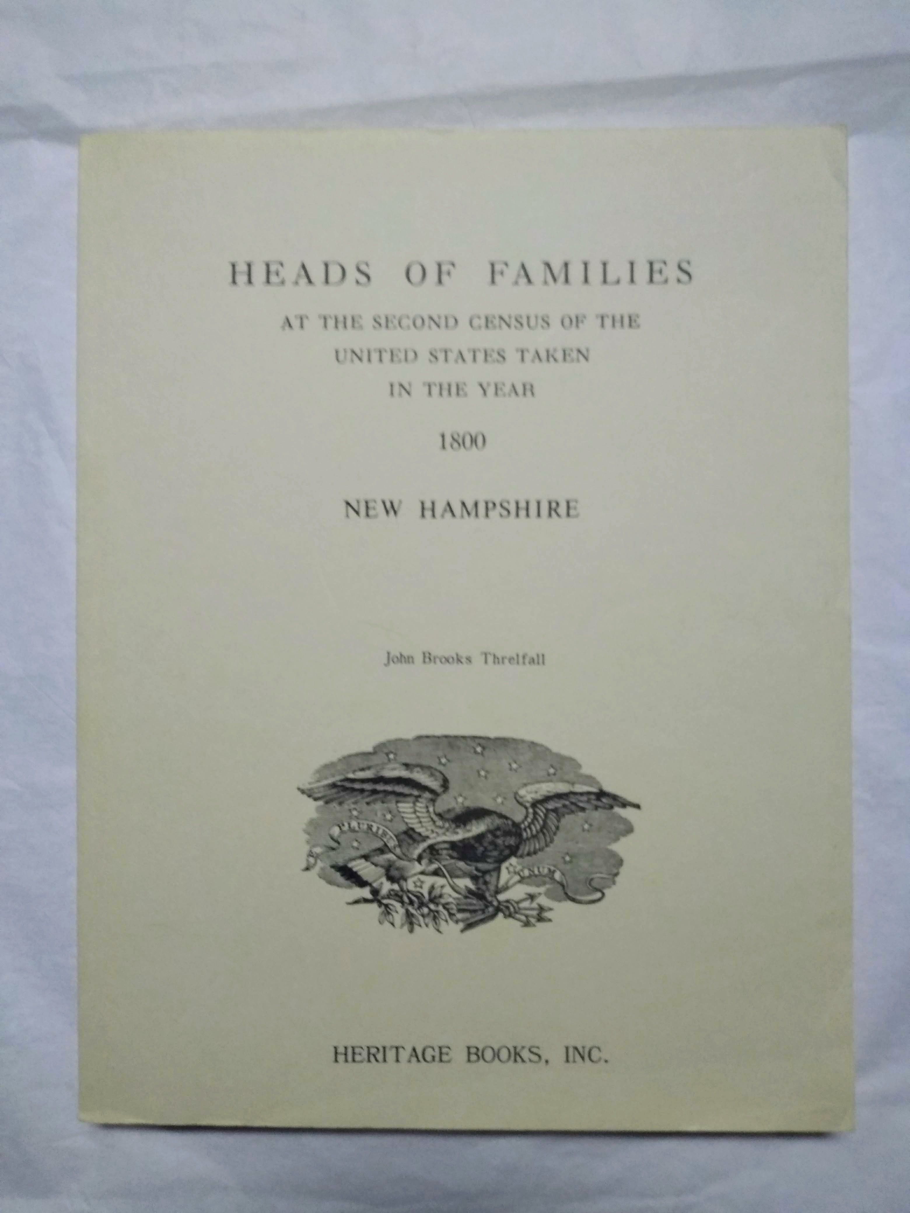 Heads of Families at the Second Census of the United States Taken in the Year 1800: New Hampshire